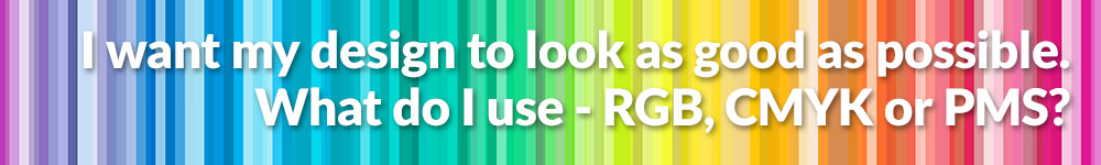 Colour Profiles: Why should I care about RGB, CMYK and PMS?